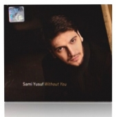 Sami Yusuf Without You